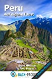 Peru auf eigene Faust: Peru Reiseführer für Individualreisende (inkl. Machu Picchu)