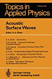 Acoustic Surface Waves (Topics in Applied Physics (24), Band 24)