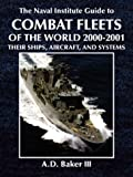 The Naval Institute Guide to Combat Fleets of the World, 2000-2001: Their Ships, Aircraft, and Systems