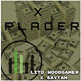 Xplacer (feat. Lito Hood Gamer) [Explicit]