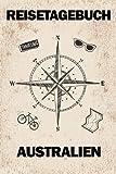 Reisetagebuch Australien: Reisebuch für den Urlaub - inkl. Packliste zum Selberschreiben und Selbstgestalten   Erinnerung für Weltenbummler & Paare   Notizbuch als Geschenk für Flitterwochen