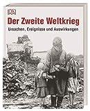 Der Zweite Weltkrieg: Ursachen, Ereignisse und Auswirkungen. Mit einem Vorwort vom Dokumentationszentrum Reichsparteitagsgelände