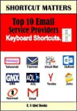 Top 10 Email Service Providers' Keyboard Shortcuts. (Shortcut Matters Book 27) (English Edition)