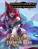 MixiGaming! PROGGEN'S CHAMPION IN LEAGUE OF LEGENDS Coloring Book: Stimulate Creativity - Many images of Female Champions