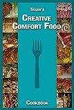 Susan's Creative Comfort Food Cookbook (English Edition)