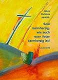 Verlag Reiner Kullack Jahreslosung 2021, XXL-Poster DIN B1 (70 x 100 cm), 5er-Set, »Seid barmherzig, wie auch euer Vater barmherzig ist!«