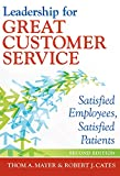 Leadership for Great Customer Service: Satisfied Employees, Satisfied Patients, Second Edition (ACHE Management) (English Edition)