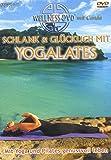 Schlank & glücklich mit Yogalates - Mit Yoga und Pilates genussvoll leben