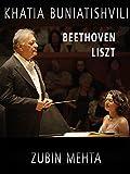 Khatia Buniatishvili & Zubin Mehta: Liszt & Beethoven (4K UHD)