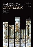 Handbuch Orgelmusik -Komponisten - Werke - Interpretation-. B