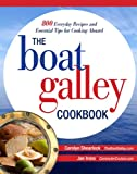The Boat Galley Cookbook: 800 Everyday Recipes and Essential Tips for Cooking Aboard (English Edition)