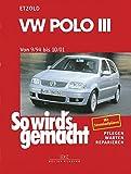 VW Polo III 9/94 bis 10/01: So wird's gemacht - Band 97: Pflegen - warten - rep