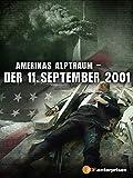 Amerikas Alptraum – Der 11. September 2001