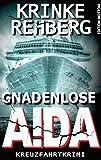 GNADENLOSE AIDA: Kreuzfahrt-Krimi (Frieda Olsen ermittelt)