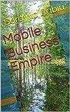 Mobile Business Empire (English Edition)