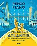 Auf der Suche nach Atlantis: Eine Reise durch die Architektur