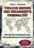 Tödliche Medizin und organisierte Kriminalität: Wie die Pharmaindustrie das Gesundheitswesen korrump