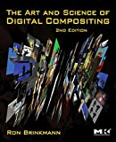 The Art and Science of Digital Compositing: Techniques for Visual Effects, Animation and Motion Graphics (The Morgan Kaufmann Series in Computer Graphics) (English Edition)