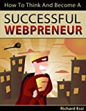 How To Think Like A Successful Webpreneur (English Edition)