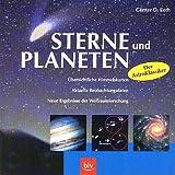 Sterne und Planeten. Mit dem 2-Stufen-Wegweiser leicht und sicher erkennen, übersichtliche Himmelskarten, aktuelle Beobachtungsdaten, neue Ergebnisse der Weltraumforschung.