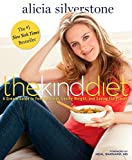 The Kind Diet: A Simple Guide to Feeling Great, Losing Weight, and Saving the Planet (English Edition)