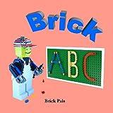 Brick ABC: An Alphabet Book Illustrated with LEGO Bricks (English Edition)