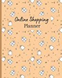 Online Shopping Planner: My Shopping List Tracker Notebook To Organize & Record Your Online Purchases. Gift Idea For Women And Teen Girls