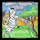 Eine Gute Nacht Geschichte über Mut: Das hilfsbereite Zebra: Bunte Bilder Kinderbuch - Eine lehrreiche Kurzgeschichte für Mädchen und Jungen ab 3 Jahren ... für Mädchen und Jungen ab 3 Jahren 6)