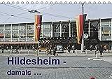 Hildesheim - damals (Tischkalender 2021 DIN A5 quer)
