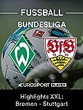 Highlights XXL: SV Werder Bremen gegen VfB Stuttgart