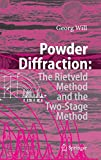 Powder Diffraction: The Rietveld Method and the Two Stage Method to Determine and Refine Crystal Structures from Powder Diffraction Data (English Edition)