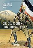 Die Deutschen und ihre Kolonien: Ein Überblick