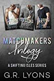 Matchmakers (Second Chances / Second Drafts / Second Place): A Shifting Isles Trilogy