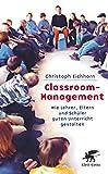 Classroom-Management: Wie Lehrer, Eltern und Schüler guten Unterricht g