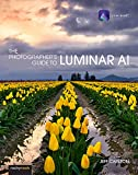 The Photographer's Guide to Luminar AI: How an Ex-Factory Worker Helped Save One of Australia's Iconic Companies (English Edition)