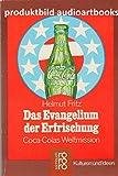 Das Evangelium der Erfrischung. Coca-Cocas Weltmission.
