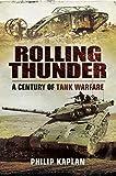 Rolling Thunder: A Century of Tank Warfare (English Edition)