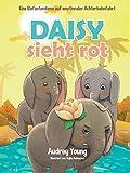 Daisy sieht rot: Eine Elefantendame auf emotionaler Achterbahnfahrt