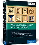 Warehouse Management with SAP S/4HANA: Embedded and Decentralized EWM (SAP PRESS: englisch)