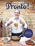 Pronto! - Die schnelle italienische Küche - Italienisches Kochbuch mit schnellen und authentischen Rezep