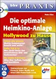 Die optimale Heimkino-Anlage, m. CD-ROM. bhv Prax