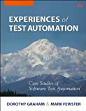 Experiences of Test Automation: Case Studies of Software Test Automation (English Edition)