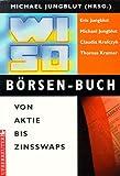 WISO Börsen-Buch: Von Aktie bis Zinsswaps