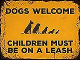 Hunde-Warnschild mit Aufschrift 'Dogs Welcome', Retro, altmodisch, Bauernhof, Bar, Hof, Café, Restaurant, Wanddekoration, Eisenmalerei, Metallplatte, 20,3 x 30,5 cm