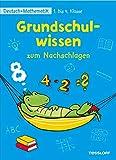 Grundschulwissen zum Nachschlagen: Deutsch + Mathematik 1. bis 4