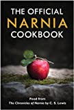 The Official Narnia Cookbook: Food from The Chronicles of Narnia by C. S. Lewis (English Edition)