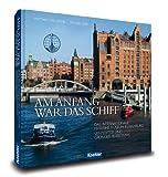 Am Anfang war das Schiff - Das Internationale Maritime Museum in Hamburg - Sein Stifter und Gründer Peter Tamm