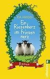 Ein Riesenherz im Friesennerz: Roman