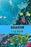 Aquarium Journal: Aquarium Maintenance Log