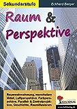 Raum & Perspektive: Kopiervorlagen zum Einsatz in der Sek